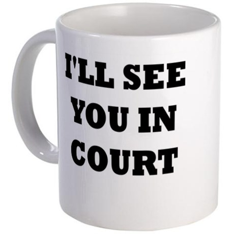 ill_see_you_in_court_mug