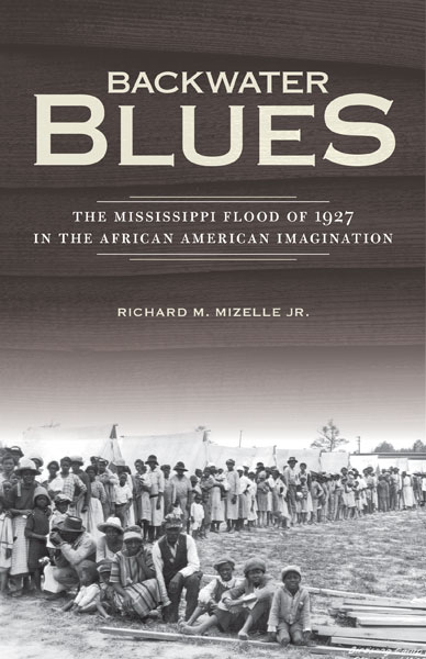 Cover of 'Backwater Blues: The Mississippi Flood of 1927 in the African American Imagination'