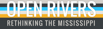 Open Rivers Journal - Rethinking the Mississippi