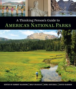 Cover image of A Thinking Person's Guide to America's National Parks edited by Robert Manning, Rolf Diamant, Nora Mitchell, and David Harmon