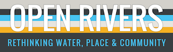 Open Rivers Journal - Rethinking Water, Place & Community