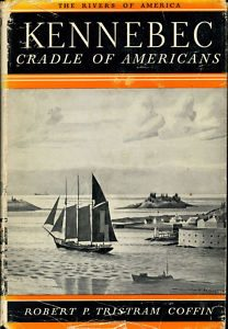 Cover of 'Kennebec, Cradle of Americans' by Robert Coffin.