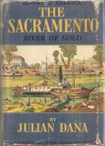 Cover of 'The Sacramento, River of Gold' by Julian Dana.