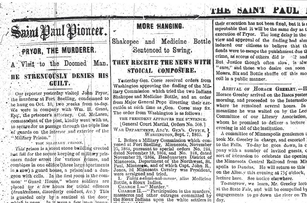 "Detail from ""Saint Paul Pioneer"" on September 26th of 1865. Their cases were detailed in side-by-side columns. Headlines foregrounded how they would be painted: 'Pryor, the Murderer… Strenuously Denies His Guilt' while Shakopee and Medicine Bottle 'Receive the News With Stoical Composure.' All three were condemned to be hanged."