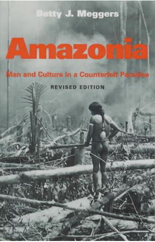 Cover of 'Amazonia: Man and Culture in a Counterfeit Paradise'