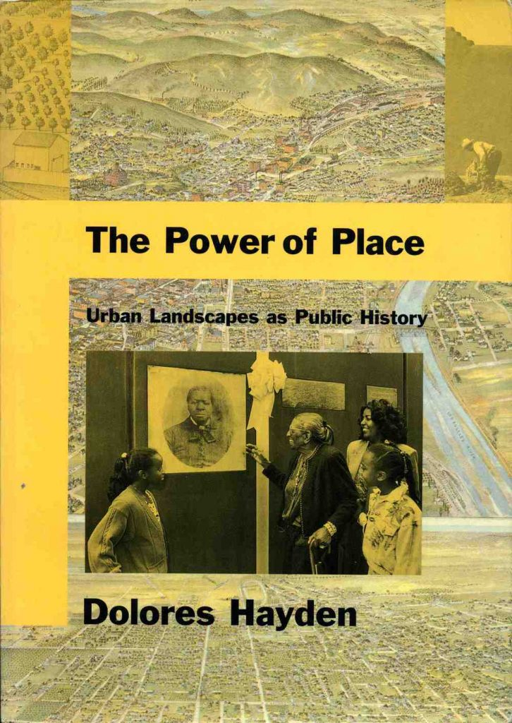 Cover of the book Hayden, Dolores. 1995. 'The Power of Place: Urban Landscapes as Public History.' Cambridge: The MIT Press.