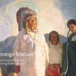 A Strange Mixture: The Art and Politics of Painting Pueblo Indians