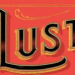 Lust on Trial: Censorship and the Rise of American Obscenity in the Age of Anthony Comstock