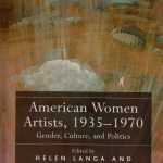 American Women Artists, 1935–1970: Gender, Culture, and Politics