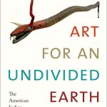 Art for an Undivided Earth: The American Indian Movement Generation