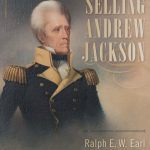 Selling Andrew Jackson: Ralph E. W. Earl and the Politics of Portraiture