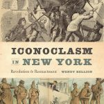 Iconoclasm in New York: Revolution to Reenactment