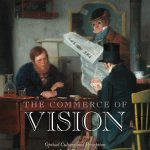 The Commerce of Vision: Optical Culture and Perception in Antebellum America